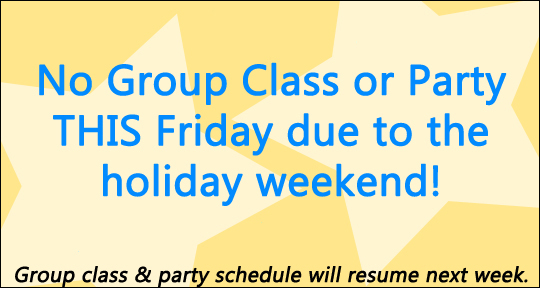 No Party or Group Class this Friday